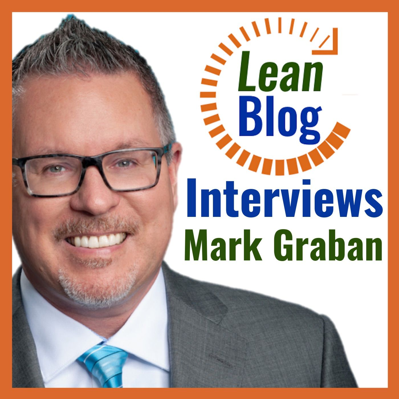 Lean Blog Interviews Podcast, with Mark Graban