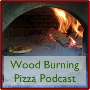 Wood Burning Pizza Podcast