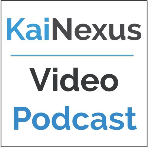 KaiNexus Video Podcast - Making Improvement Easier