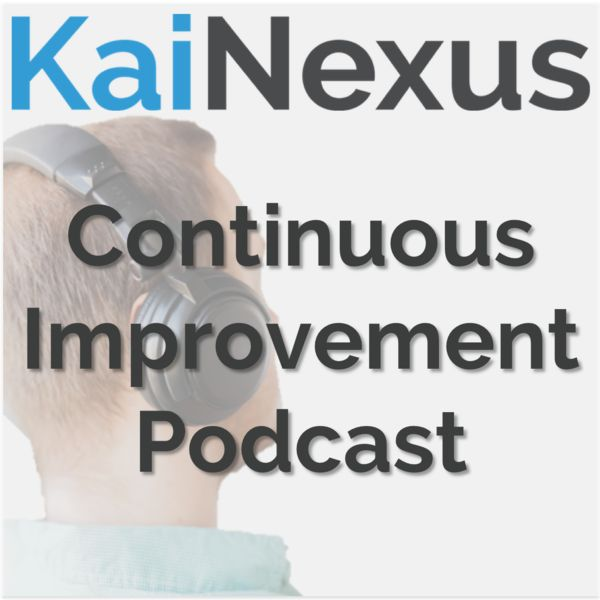 KaiNexus Continuous Improvement Podcast